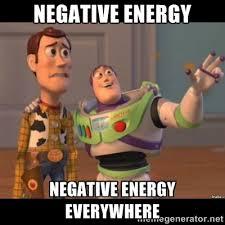 Negative Energy Negative energy everywhere - Buzz lightyear meme ... via Relatably.com