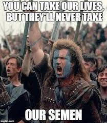 Braveheart Meme Generator - Imgflip via Relatably.com