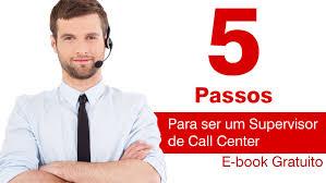 passos para ser um supervisor de call center 5 passos para ser um supervisor de call center