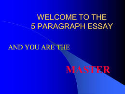 welcome to the  paragraph essay master and you are the    ppt    welcome to the  paragraph essay master and you are the