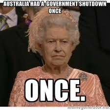Australia had a government shutdown once, in 1975. It ended with ... via Relatably.com