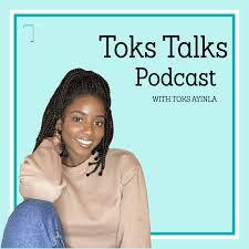 Toks Talks Podcast