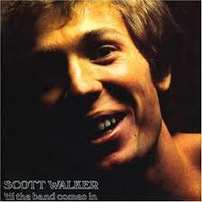 Discography: <b>Scott Walker</b>: '<b>Til</b> the Band Comes In - Spectrum Culture