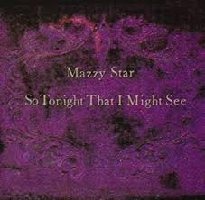 <b>Mazzy Star</b> - <b>So</b> Tonight That I Might See - Amazon.com Music