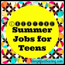 creative summer jobs for teens fun happy home school