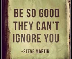 So Good They Can't Ignore You | Quotes | Pinterest | Everything ... via Relatably.com