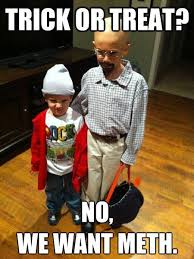 Trick or Treat, fashion for kids. | Breaking Bad | Know Your Meme via Relatably.com
