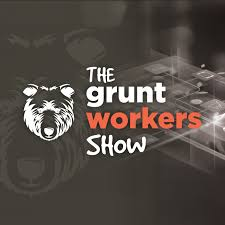 The Grunt Workers Show
