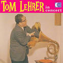 Tom Lehrer in Concert album by Tom Lehrer