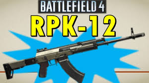 the rpk support expert reward battlefield weapon guide the rpk 12 support expert reward battlefield 4 weapon guide