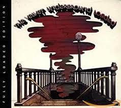 <b>VELVET UNDERGROUND</b> - <b>Loaded</b>: Fully Loaded Edition ...