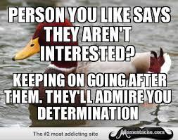 Malicious Advice Mallard: Person you like says they aren't ... via Relatably.com