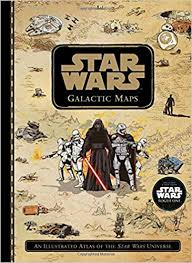 Star Wars Galactic Maps: An Illustrated Atlas of the Star Wars ...