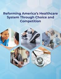 Reforming America's Healthcare System Through Choice and ...