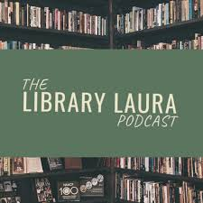 The Library Laura Podcast