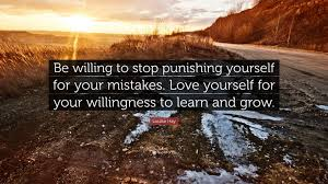 louise hay quote be willing to stop punishing yourself for your louise hay quote be willing to stop punishing yourself for your mistakes love