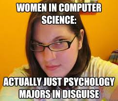women in computer science: actually just psychology majors in ... via Relatably.com