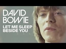 <b>David Bowie</b> - Let Me Sleep <b>Beside</b> You : <b>DavidBowie</b>
