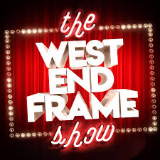 The West End Frame Show: Theatre News, Reviews & Chat