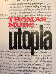in defense of utopia diggit magazine thomas more utopia