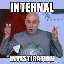 INTERNAL INVESTIGATION - Dr Evil meme | Meme Generator via Relatably.com