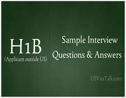 hb interview questions and answers candidate outside us h1b interview questions and answers candidate outside us com