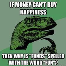 free essay money can buy happiness meme   essay for youfree essay money can buy happiness meme