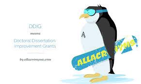 DDIG means Doctoral Dissertation Improvement Grants