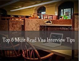 best tips for a successful us visa interview usvisatalk com best tips for a successful us visa interview
