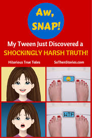 so funny my tween suddenly discovers a shockingly harsh truth darcy perdu shares her escapades encounters and blunders and invites you to do the same so funny
