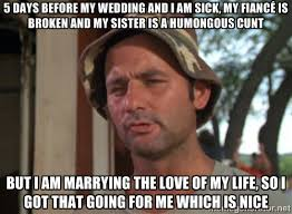 5 days before my wedding and I am sick, my fiancé is broken and my ... via Relatably.com