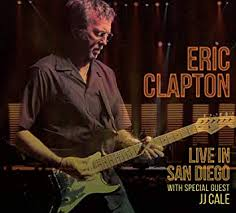 <b>Eric Clapton</b> - <b>Live</b> In San Diego (with Special Guest JJ Cale)(2CD ...