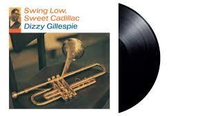 <b>Dizzy Gillespie</b> - <b>Swing</b> Low, Sweet Cadillac [LP] | findersrecords