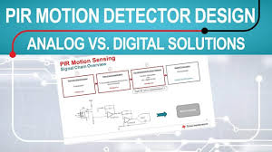 Low Power PIR <b>Motion Detector</b> Design: Analog vs. <b>Digital</b> Solutions ...
