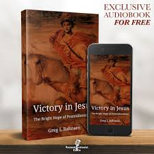 Victory In Jesus: The Bright Hope of Postmillennialism – Reconstructionist Radio (Audiobook)