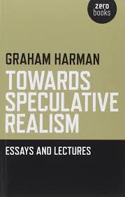 towards speculative realism essays and lectures amazon co uk towards speculative realism essays and lectures amazon co uk graham harman 9781846943942 books