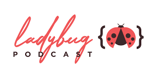 <b>Ladybug</b> Podcast