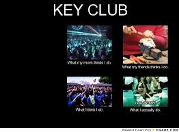 KEY CLUB... - Meme Generator What i do via Relatably.com