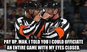 nhl refs are blind memes | quickmeme via Relatably.com