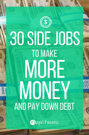 17 best images about paying off debt snowball 30 side jobs to make money help pay down debt