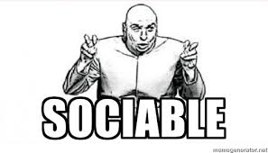 sociable - dr evil austin powers | Meme Generator via Relatably.com