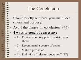 invention and arrangement from patterns for college writing    the conclusion should briefly reinforce your main idea  thesis and purpose  avoid the phrase