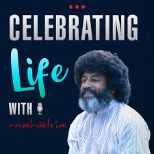 Celebrating Life With Mahatria