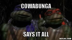 Ninja Turtle Meme Generator - DIY LOL via Relatably.com