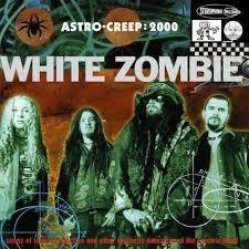 <b>White Zombie</b> - <b>Astro</b>-Creep: 2000 - Songs of Love, Destruction and ...