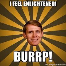 I feel enlightened! BURRP! - typical creationist | Meme Generator via Relatably.com