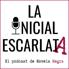 La Inicial Escarlata: El podcast de novela negra
