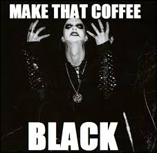 black metal coffee | Tumblr via Relatably.com