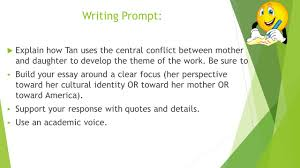 day english grade steps practices trade and grade ppt writing prompt 61557 explain how tan uses the central conflict between mother and daughter to