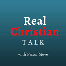 Real Christian Talk with Pastor Steve
